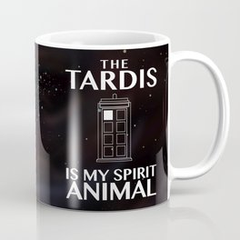 The Tardis is my spirit animal Coffee Mug