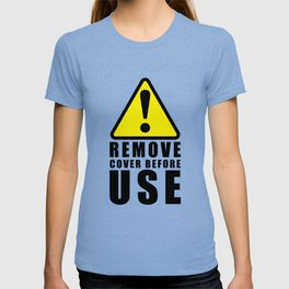 Warning Remove Cover Before Use Silly Dad Joke T-shirt