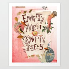 Empty Nest • Empty Mess Art Print