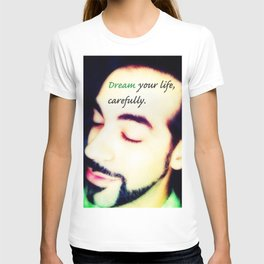 Dream Your Life, Carefully T-shirt