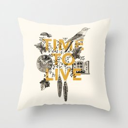 Time to live Throw Pillow