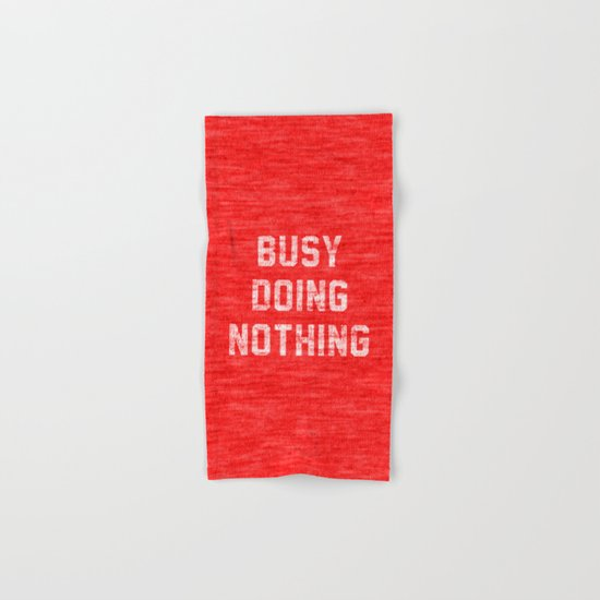 Busy Doing Nothing Hand & Bath Towel