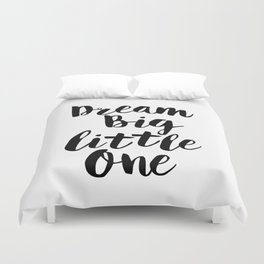 Dream Big Little One black-white minimalist childrens room nursery poster home wall decor bedroom Duvet Cover