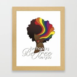 Be Happy, Be Free, Be You Framed Art Print