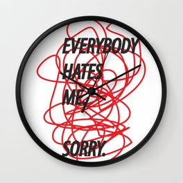 everybody hates me Wall Clock