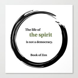 Zen Spirituality Quote Canvas Print