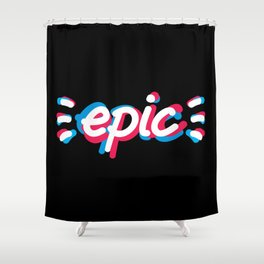 Epic! Shower Curtain
