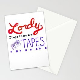 Lordy I Hope There Are Tapes Stationery Cards