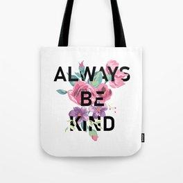 Always Be Kind Tote Bag