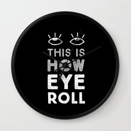 This is How Eye Roll in the Dark Wall Clock