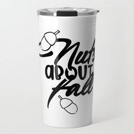 Nuts About Fall - Acorn - Autumn - Fall Travel Mug