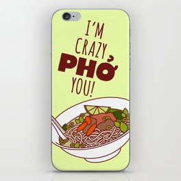 I'm Crazy Pho You! iPhone Skin