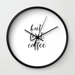 Printable Art,But First Coffee,Bar Decor,Office Decor,Kitchen Decor,Inspirational Quote,Wall Art Wall Clock
