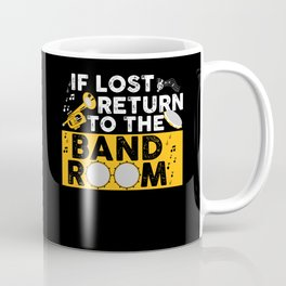 If Lost Return To The Band Room Drumline Marching Band Coffee Mug