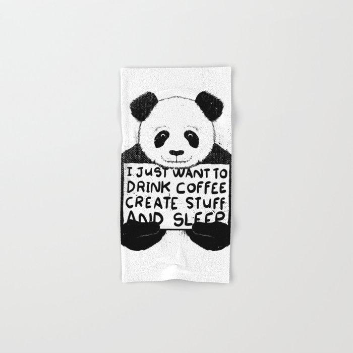 I Just Want To Drink Coffee, Create Stuff and Sleep Hand & Bath Towel