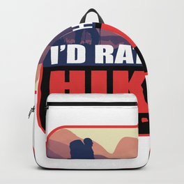 I'd Rather Be Hiking Hiker And Nature Enthusiast Gift Backpack