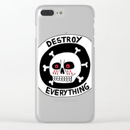 DESTROY EVERYTHING Clear iPhone Case