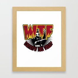 Firefighter WTF Fire Department Defender Gift Idea Framed Art Print