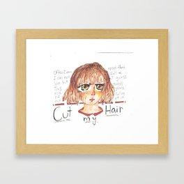 Cut my Hair Framed Art Print