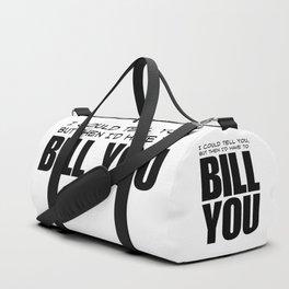 Bill You Duffle Bag