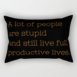 A lot of people are stupid... - OITNB Collection Rectangular Pillow