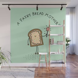 A Fairy Bread Mother! Wall Mural