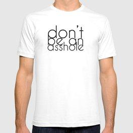 Don't be an A hole T-shirt