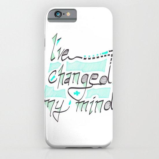I've Changed My Mind iPhone & iPod Case