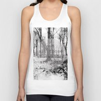 not all those who wander are lost Tank Tops featuring not all those who wander are lost by Lara Finger
