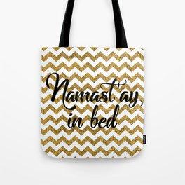 Namast'ay in bed Tote Bag