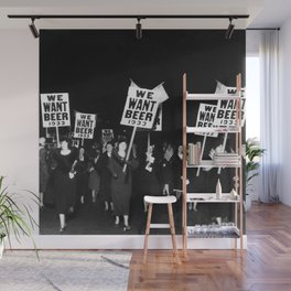 We Want Beer Too! Women Protesting Against Prohibition black and white photography - photographs Wall Mural