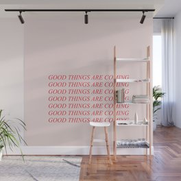 Good things are coming - lovely positive humor vintage illustration Wall Mural