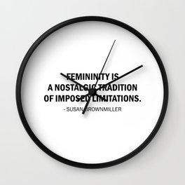 Femininity is a Nostalgic Tradition of Imposed Limitations Wall Clock