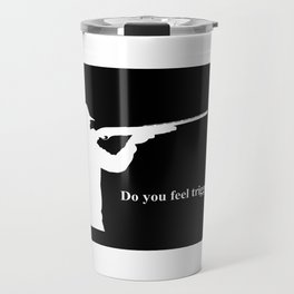 Do you feel triggered? (white) Travel Mug