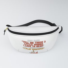Bagpiper Gift 3 Little Words I Love to Hear I Play Bagpipes Fanny Pack