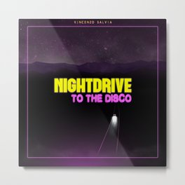 Nightdrive to the disco Metal Print
