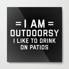 I Am Outdoorsy Funny Quote Metal Print