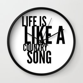 Life is Like a Country Song in Black Wall Clock