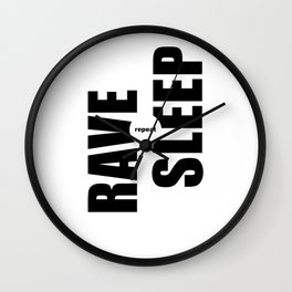 Rave Sleep Repeat Wall Clock