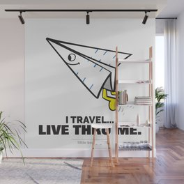 I Travel... Live Thru Me. Wall Mural