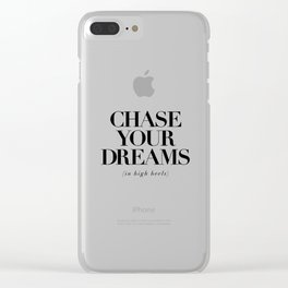 Chase Your Dreams in High Heels black and white typography poster bedroom decor wall art Clear iPhone Case