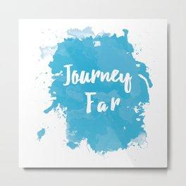 Journey Far Paint Splatter Metal Print