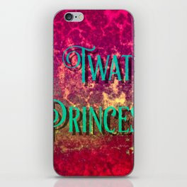 Nasty Girls: Twat Princess iPhone Skin