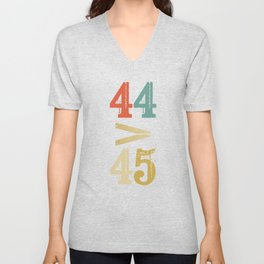 44 > 45 Anti Trump Impeach Unisex V-Neck