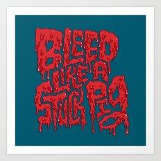 Bleed Like A Stuck Pig Art Print