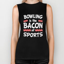 Bowling is the Bacon of Sports Funny Biker Tank