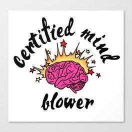 Certified Mind Blower Canvas Print