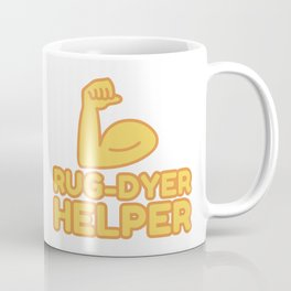 RUG-DYER HELPER - funny job gift Coffee Mug