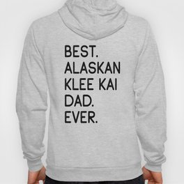 Best Alaskan Klee Kai Dad Ever Hoody