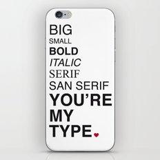 You're my type. iPhone & iPod Skin